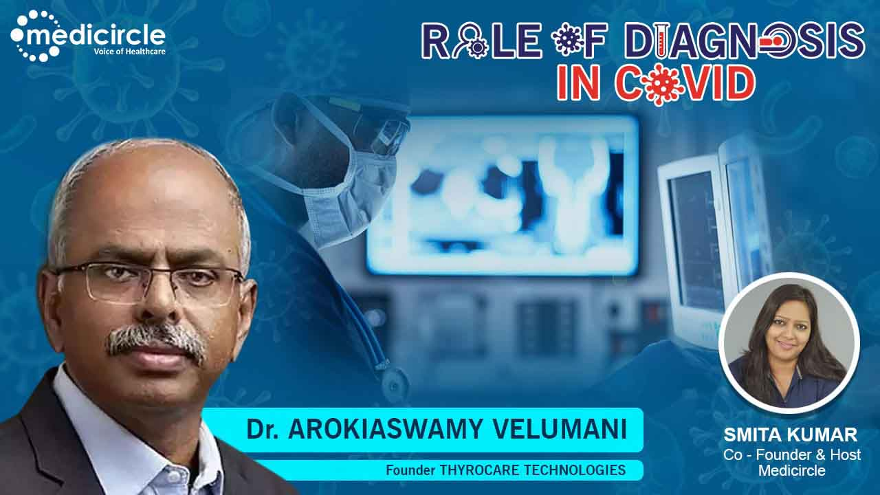 Dr. A Velumani, Founder of Thyrocare Technologies gives  valuable insights on coronavirus diagnosis