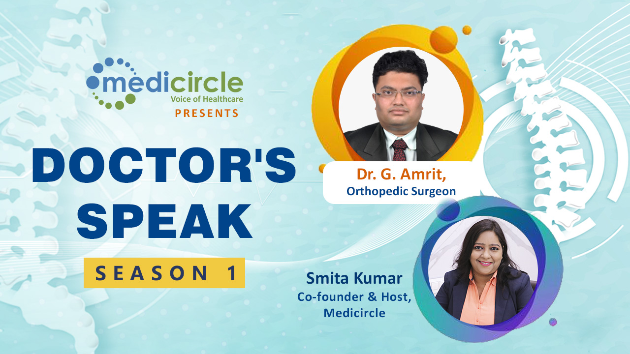 Know the future trends in spine surgery with Dr. G Amrit, Orthopedic Spine Surgeon on Doctor's Speak
