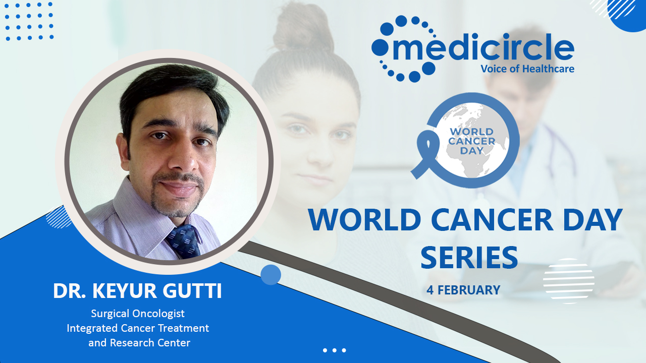 An overview of Cancer by Dr. Keyur Gutte, Surgical Oncologist