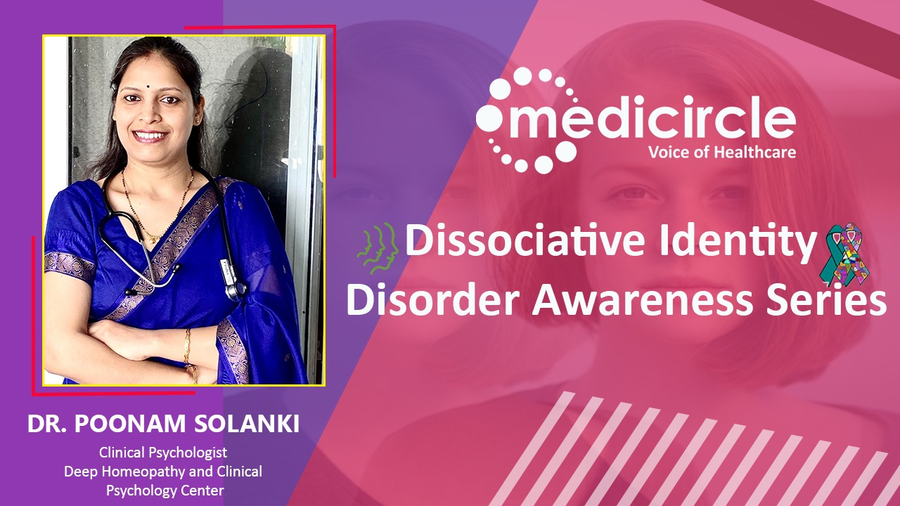 Dr. Poonam Solanki, Clinical Psychologist speaks about Dissociative Identity Disorder which is a Self-Destructive Process and Disconnects Person from Surrounding