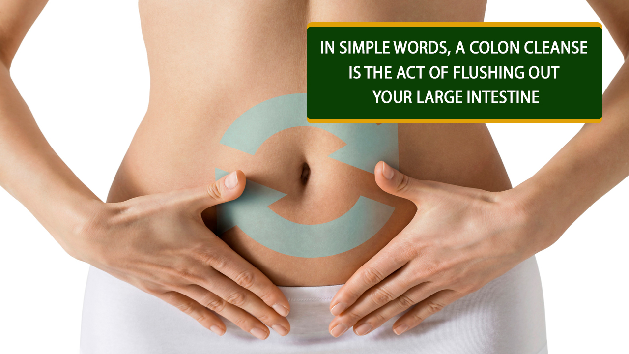 Colon Cleanse and its benefits