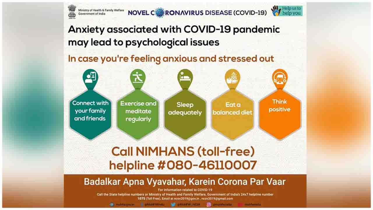 Maintain a good work-life balance. For psychosocial support call NIMHANS (toll free) helpline 080-46110007.