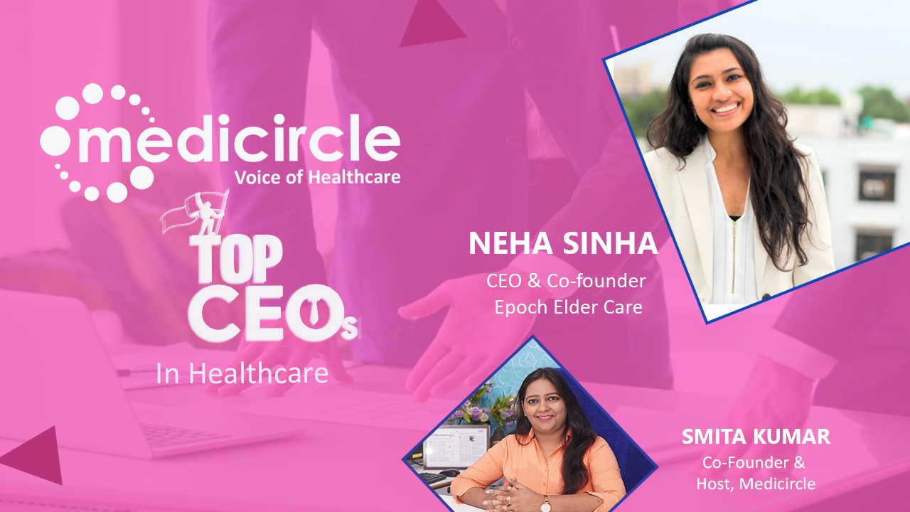 Elderly Healthcare Needs More Attention | ft. Neha Sinha, CEO, Epoch ElderCare