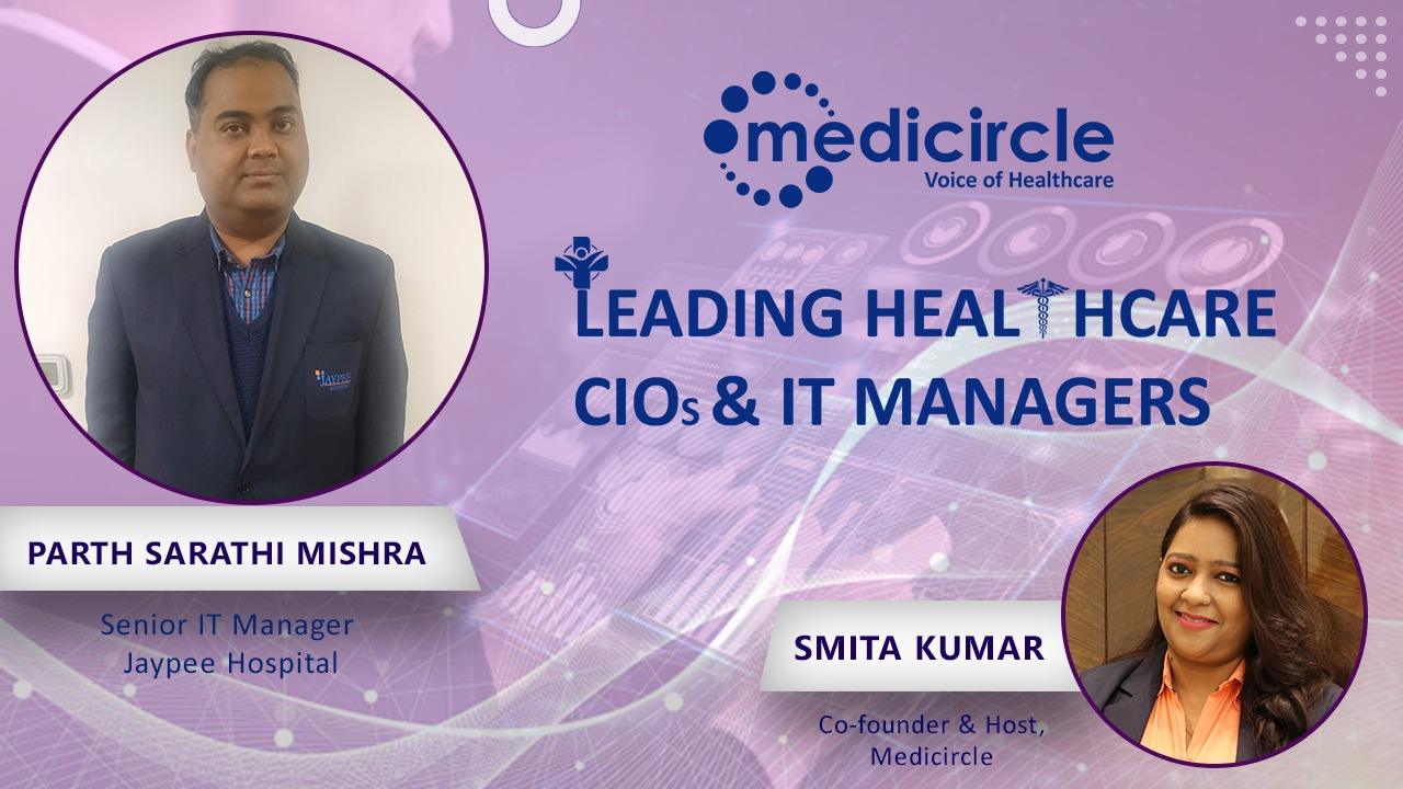 Parth Sarthi Mishra discusses the Challenges and Accomplishments of IT in Healthcare
