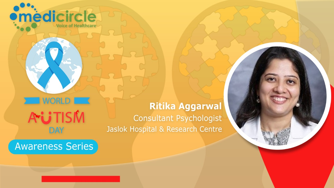 Ritika Agarwal, Consultant Psychologist provides insights about autism