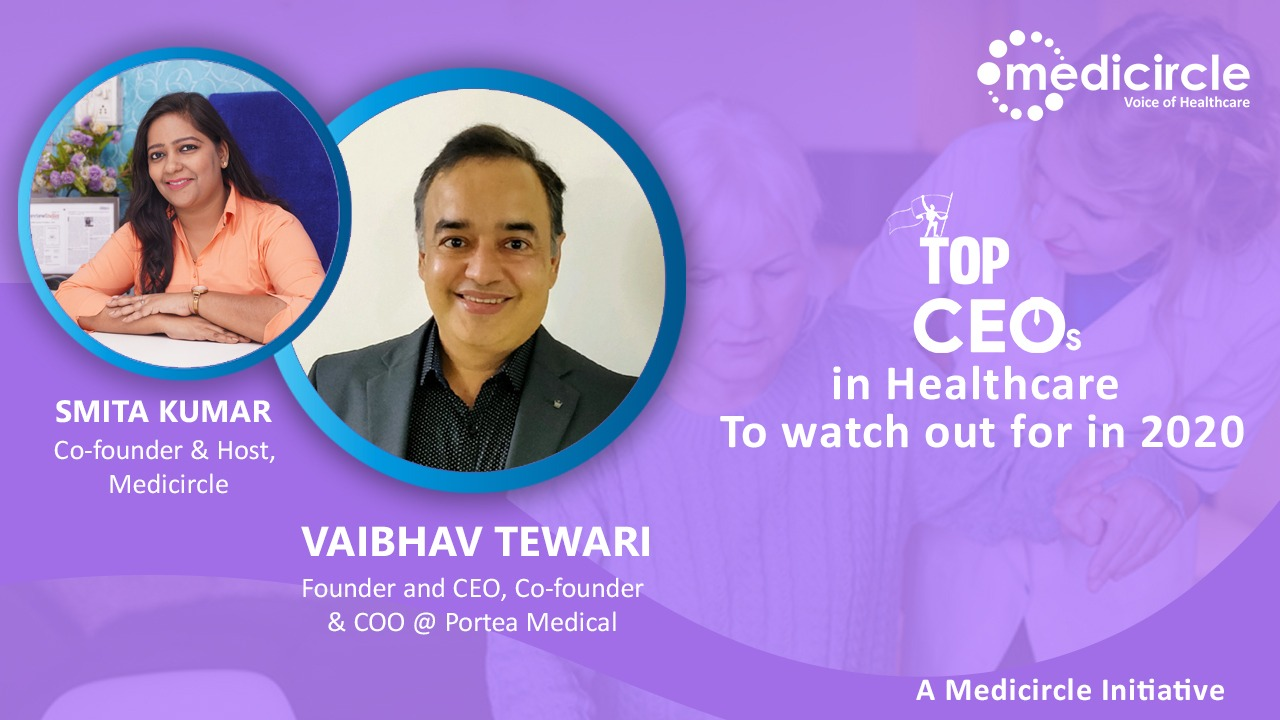 Asia's largest home quality healthcare provider - Vaibhav Tewari, Co-founder & COO, Portea Medical